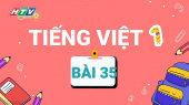 Lớp 1 Vui Học - Môn Tiếng Việt 1 Bài 35 : Ôn tập