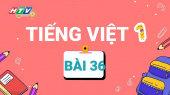 Lớp 1 Vui Học - Môn Tiếng Việt 1 Bài 36 : Kể chuyện