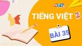 Lớp 2 Chăm Ngoan - Tiếng Việt Bài 35 : Nghe, viết Bọ Rùa Tìm Mẹ