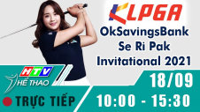 Trực tiếp : Giải Golf KLPGA OkSavingsBank  Se Ri Pak Invitational 2021