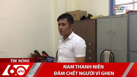 Xem Clip Nam Thanh Niên Đâm Chết Người Vì Ghen HD Online.