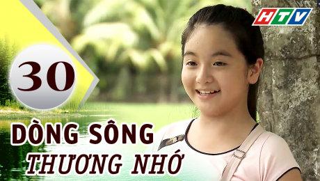 Xem Phim Tình Cảm - Gia Đình Dòng Sông Thương Nhớ Tập 30 HD Online.