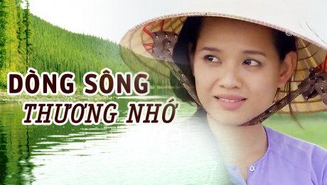 Xem Phim Tình Cảm - Gia Đình Dòng Sông Thương Nhớ HD Online.