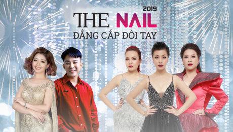 Xem Show TRUYỀN HÌNH THỰC TẾ The Nail - Đẳng cấp 2019 HD Online.