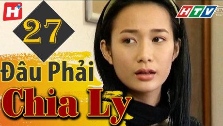 Xem Phim Tình Cảm - Gia Đình Đâu Phải Chia Ly Tập 27 HD Online.
