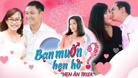 Xem Show TV SHOW Hẹn Ăn Trưa HD Online.