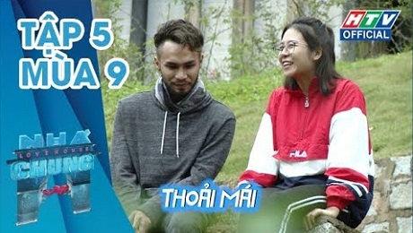 Xem Show TRUYỀN HÌNH THỰC TẾ Ngôi Nhà Chung Mùa 9 Tập 05 : Thỏi nam châm mang tên Thảo HD Online.
