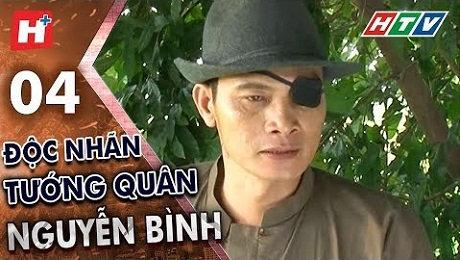 Xem Phim Tình Cảm - Gia Đình Độc Nhãn Tướng Quân Nguyễn Bình Tập 04 HD Online.