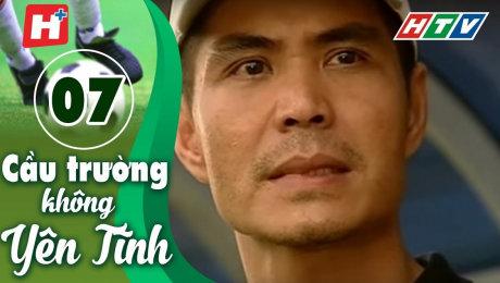 Xem Phim Tình Cảm - Gia Đình Cầu Trường Không Yên Tĩnh Tập 07 HD Online.