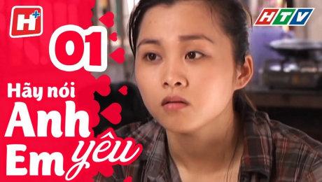 Xem Phim Tình Cảm - Gia Đình Hãy Nói Anh Yêu Em Tập 01 HD Online.