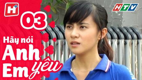 Xem Phim Tình Cảm - Gia Đình Hãy Nói Anh Yêu Em Tập 03 HD Online.