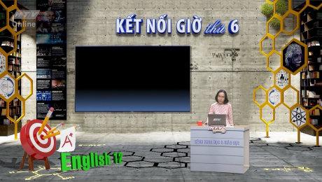 Kết Nối Giờ Thứ 6 - Môn Tiếng Anh Lớp 12