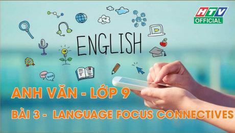 Xem Show VĂN HÓA - GIÁO DỤC Kết Nối Giờ Thứ 6 - Môn Tiếng Anh Lớp 9 Bài 03 : Language Focus connectives HD Online.