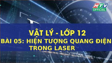 Xem Show VĂN HÓA - GIÁO DỤC Kết Nối Giờ Thứ 6 - Môn Lý Lớp 12 Bài 05 : Hiện tượng quang điện trong Laser HD Online.