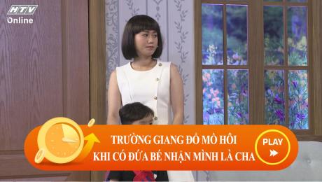 Xem Show CLIP HÀI Trường Giang đổ mồ hôi khi có đứa bé gọi mình là ba HD Online.