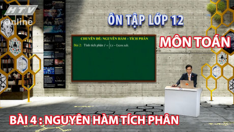 Xem Show VĂN HÓA - GIÁO DỤC Ôn Tập Lớp 12 - Môn Toán Bài 04 : Nguyên hàm tích phân HD Online.