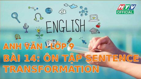 Xem Show VĂN HÓA - GIÁO DỤC Kết Nối Giờ Thứ 6 - Môn Tiếng Anh Lớp 9 Bài 14 : Ôn Tập Sentence Transformation HD Online.