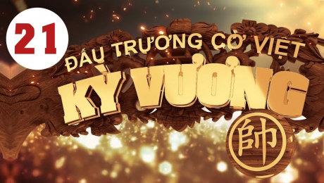 Xem Show HTVC GAMING Kỳ Vương Đấu Trường Cờ Việt Tập 21 HD Online.