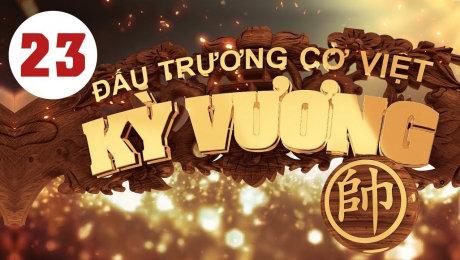 Xem Show HTVC GAMING Kỳ Vương Đấu Trường Cờ Việt Tập 23 HD Online.