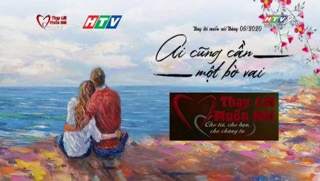 Xem Show TV SHOW Thay Lời Muốn Nói - Ai Cũng Cần Một Bờ Vai HD Online.