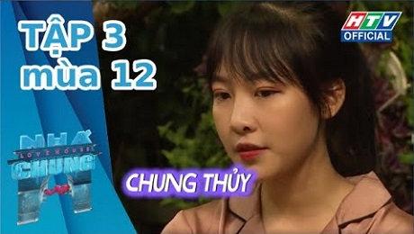 Xem Show TRUYỀN HÌNH THỰC TẾ Ngôi Nhà Chung Mùa 12 Tập 03 : Em không như ai kia HD Online.