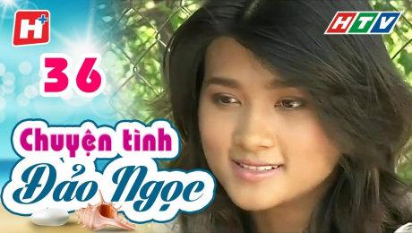 Xem Phim Tình Cảm - Gia Đình Chuyện Tình Đảo Ngọc Tập 36 HD Online.