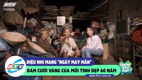 """Xem Show CLIP HÀI Diệu Nhi mang """"Ngày may mắn"""", Đám cưới vàng của mối tình đẹp 60 năm HD Online."""