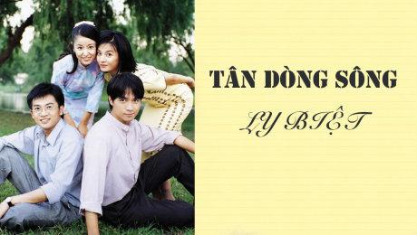 Xem Phim Tình Cảm - Gia Đình Tân Dòng Sông Ly Biệt HD Online.