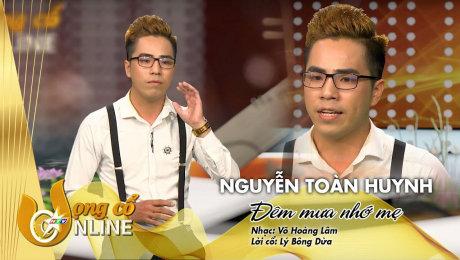 Xem Show TV SHOW Vọng Cổ Online 2020 Nguyễn Toàn Huynh - Đêm mưa nhớ mẹ HD Online.