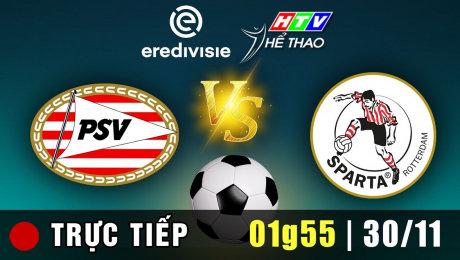 Trực tiếp :  PSV vs SPARTA