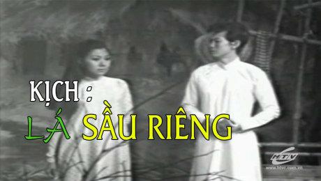 Kịch : Lá Sầu Riêng