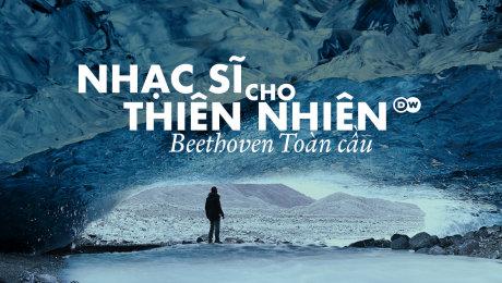 Nhạc sĩ cho thiên nhiên - Beethoven toàn cầu
