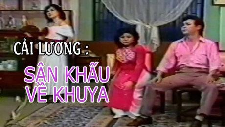 Xem Show TV SHOW Cải Lương : Sân Khấu Về Khuya HD Online.