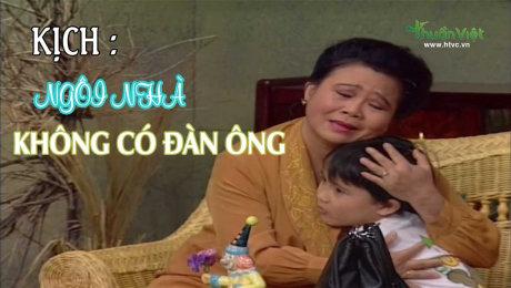 Xem Show TV SHOW Kịch : Ngôi Nhà Không Có Đàn Ông HD Online.