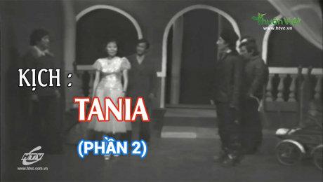Xem Show TV SHOW Kịch : Tania Tania - Phần 2 HD Online.