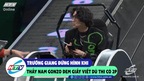 Xem Show CLIP HÀI Trường Giang đứng hình khi thầy Nam Gonzo đem giấy viết dù thi có 2p HD Online.