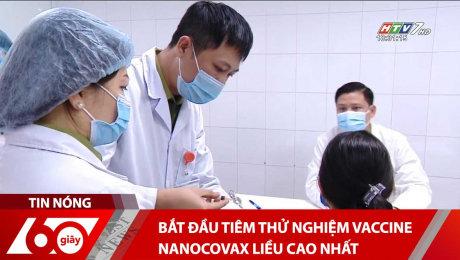 Xem Clip Bắt Đầu Tiêm Thử Nghiệm Vaccine Nanocovax Liều Cao Nhất HD Online.