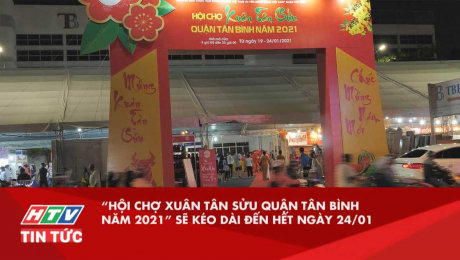 """""""Hội Chợ Xuân Tân Sửu Quận Tân Bình Năm 2021"""" Sẽ Kéo Dài Đến Hết Ngày 24/01"""
