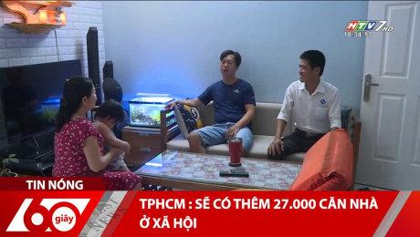 TPHCM : Sẽ Có Thêm 27.000 Căn Nhà Ở Xã Hội