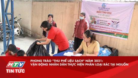 """Phong Trào """"Thu Phế Liệu Sạch"""" Năm 2021: Vận Động Nhân Dân Thực Hiện Phân Loại Rác Tại Nguồn"""