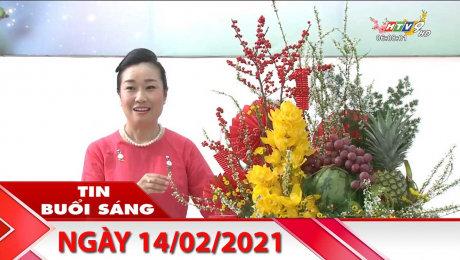 Xem Clip Bản Tin Buổi Sáng 14/02/2021 HD Online.