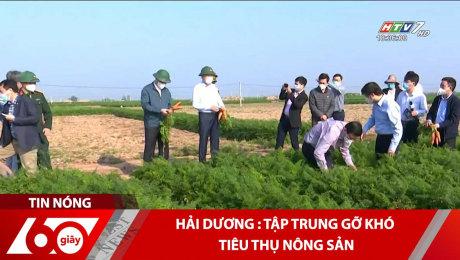 Xem Clip Hải Dương : Tập trung gỡ khó tiêu thụ nông sản HD Online.