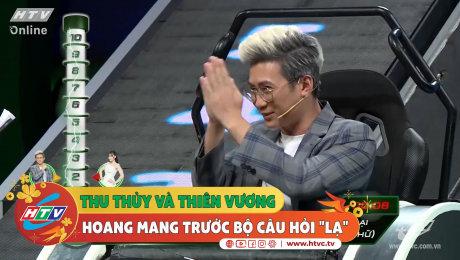 """Xem Show CLIP HÀI Thu Thủy và Thiên Vương hoang mang trước bộ câu hỏi """"lạ"""" HD Online."""