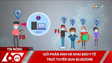 Xem Clip Gửi Phản Ánh Và Khai Báo Y Tế Trực Tuyến Qua Bluezone HD Online.