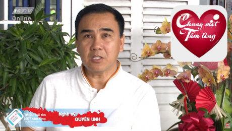 Xem Video Clip Quỹ Chung Một Tấm Lòng Nghệ sĩ Quyền Linh kêu gọi ủng hộ Quỹ Chung Một Tấm Lòng HD Online.