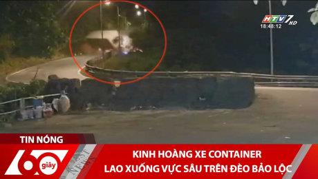Kinh hoàng xe container lao xuống vực sâu trên đèo Bảo Lộc