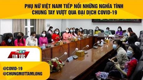 Xem Video Clip Quỹ Chung Một Tấm Lòng Phụ Nữ Việt Nam Tiếp Nối Những Nghĩa Tình Chung Tay Vượt Qua Đại Dịch Covid - 19 HD Online.