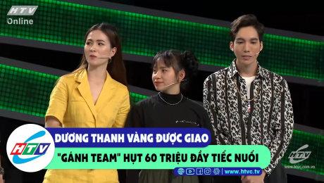 """Xem Show CLIP HÀI Dương Thanh Vàng được giao """"gánh team"""" hụt 60 triệu đầy tiếc núôi HD Online."""