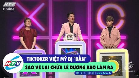 """Xem Show CLIP HÀI Tiktoker Việt Mỹ bị """"dằn"""" vì vẽ sao chừa Lê Dương Bảo Lâm ra HD Online."""