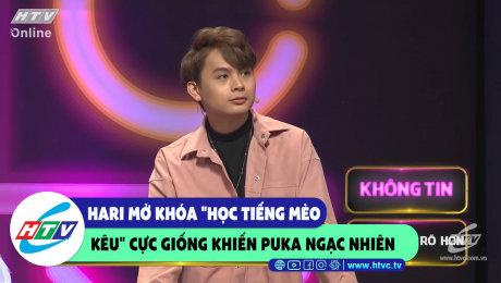 """Xem Show CLIP HÀI Hari mở khóa """"học tiếng mèo kêu"""" cực giống khiến Puka ngạc nhiên HD Online."""